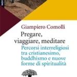 «Pregare, viaggiare, meditare»: un ottimo libro sulla spiritualità oggi